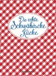 Die echte Schwäbische Küche