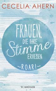 Frauen, die ihre Stimme erheben - Roar!