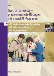 Geschäftsprozesse - praxisorientierte Übungen mit einem ERP-Programm, BW