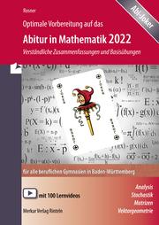Optimale Vorbereitung auf das Abitur in Mathematik 2022
