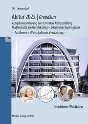 Abitur 2022 - Grundkurs - Aufgabensammlung zur zentralen Abiturprüfung