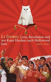Love, Revolution und wie Kater Haohao nach Hollywood kam