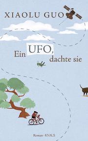 Ein Ufo, dachte sie