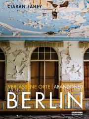 Verlassene Orte/Abandoned Berlin 1