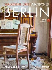 Verlassene Orte/Abandoned Berlin 2 - Cover