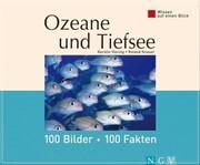 Ozeane und Tiefsee: 100 Bilder - 100 Fakten