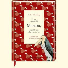 Es war einmal ein Marabu, dem flogen alle Herzen zu