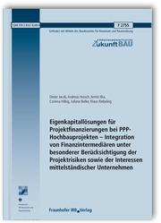 Eigenkapitallösungen für Projektfinanzierungen bei PPP-Hochbauprojekten - Integration von Finanzintermediären unter besonderer Berücksichtigung der Projektrisiken sowie der Interessen mittelständischer Unternehmen