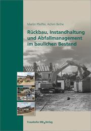 Rückbau, Instandhaltung und Abfallmanagement im baulichen Bestand.