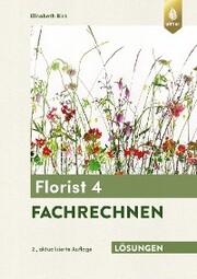 Lösungsheft zum Florist 4 Fachrechnen