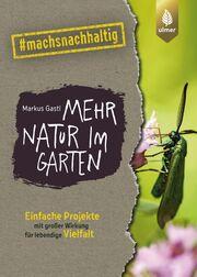 Mehr Natur im Garten