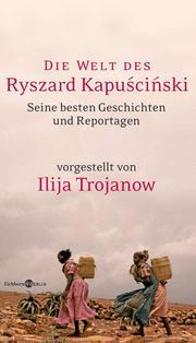 Die Welt des Ryszard Kapuscinski