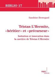 Tristan L'Hermite, heritier et precurseur