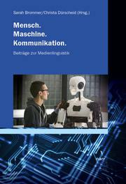 Mensch. Maschine. Kommunikation.