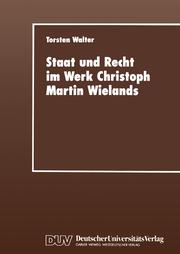 Staat und Recht im Werk Christoph Martin Wielands