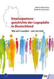 Emanzipationsgeschichte der Logopädie in Deutschland