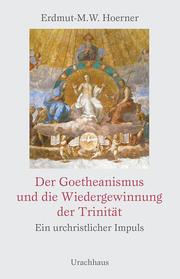 Der Goetheanismus und die Wiedergewinnung der Trinität
