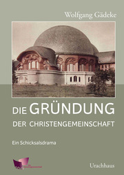 Die Gründung der Christengemeinschaft