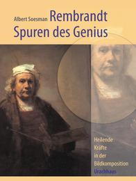 Rembrandt - Spuren des Genius