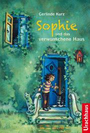 Sophie und das verwunschene Haus