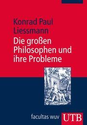 Die großen Philosophen und ihre Probleme