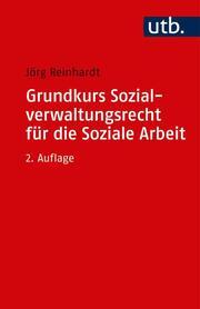 Grundkurs Sozialverwaltungsrecht für die Soziale Arbeit