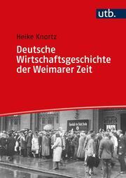 Deutsche Wirtschaftsgeschichte der Weimarer Zeit