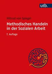 Methodisches Handeln in der Sozialen Arbeit