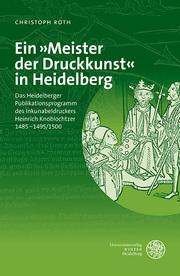 Ein 'Meister der Druckkunst' in Heidelberg