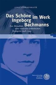 Das Schöne im Werk Ingeborg Bachmanns