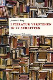 Literatur verstehen in 77 Schritten