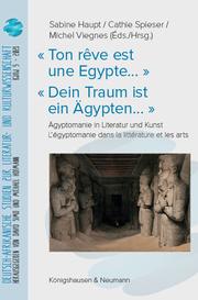 'Ton rêve est une Egypte...'/'Dein Traum ist ein Ägypten...'