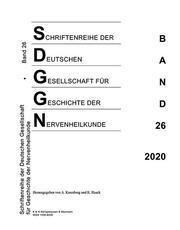 Schriftenreihe der Deutschen Gesellschaft für Geschichte der Nervenheilkunde, Band 26 (2020)