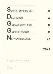 Schriftenreihe der Deutschen Gesellschaft für Geschichte der Nervenheilkunde, Band 27 (2021)