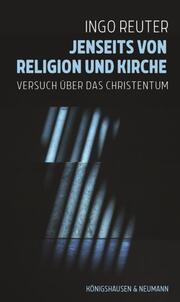 Jenseits von Religion und Kirche