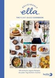 Deliciously Ella. The Plant-Based Cookbook