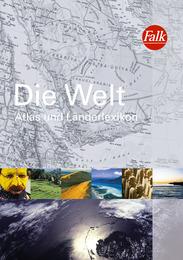 Die Welt: Atlas und Länderlexikon