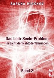 Das Leib-Seele-Problem im Licht der Nahtoderfahrungen