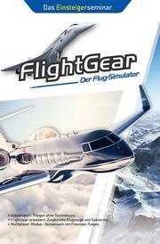 FlightGear - Der Flug-Simulator