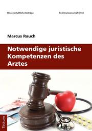 Notwendige juristische Kompetenzen des Arztes