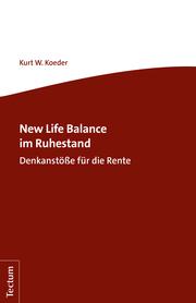 New Life Balance im Ruhestand