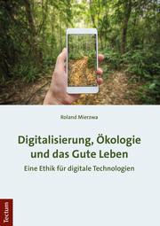 Digitalisierung, Ökologie und das Gute Leben