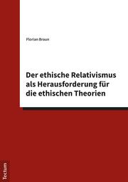Der ethische Relativismus als Herausforderung für die ethischen Theorien