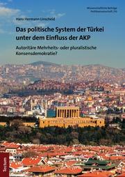 Das politische System der Türkei unter dem Einfluss der AKP
