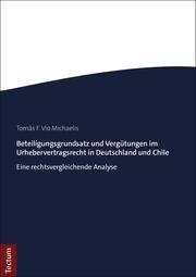 Beteiligungsgrundsatz und Vergütungen im Urhebervertragsrecht in Deutschland und Chile