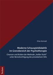 Moderne Schauspieldidaktik im Grenzbereich der Psychotherapie