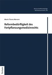 Reformbedürftigkeit des Fortpflanzungsmedizinrechts