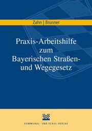 Praxis-Arbeitshilfe zum Bayerischen Straßen- und Wegegesetz
