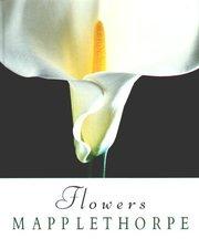 Mapplethorpe: Flowers