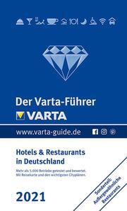 Der Varta-Führer 2021 - Hotels & Restaurants in Deutschland